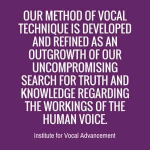 The mission of the Institute for Vocal Advancement.